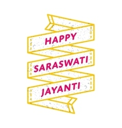 Happy Saraswati Jayanti greeting emblem vector