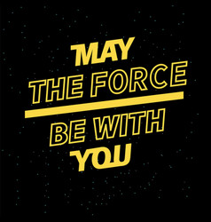 2019 may the force be with you for your seasonal vector image