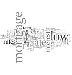 Effects low mortgage rate vector