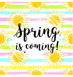 Lettering spring is coming sun background vector