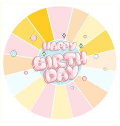 Round card happy birthday vector