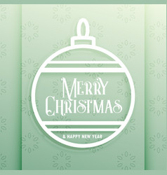 elegant christmas ball with merry christmas wishes vector image