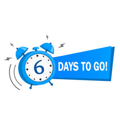 Six days to go stock on white vector
