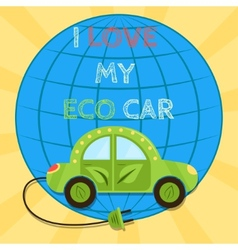 Poster of a green electric car with plug I love my vector image vector image