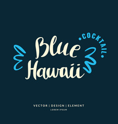 with hand drawn blue hawaii cocktail vector image vector image