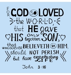 For God so loved the world John 3 16 vector