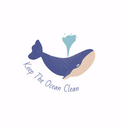 keep ocean clean concept cute wild mammal vector image