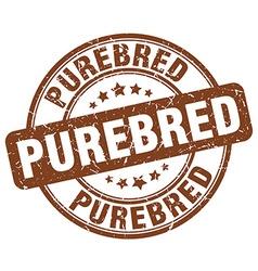 Purebred brown grunge round vintage rubber stamp vector