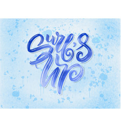 surf lettering quote for posters prints cards vector image