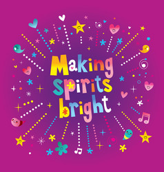 Making spirits bright vector