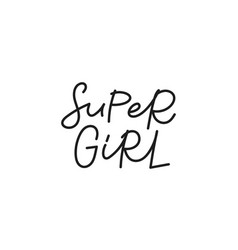 super girl feminist calligraphy quote lettering vector image