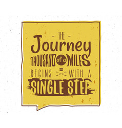 The journey of a thousand miles inspiring creative vector
