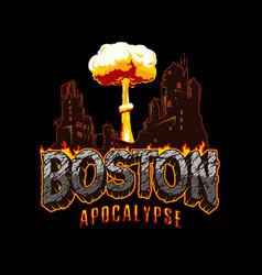 Vintage boston apocalypse concept vector