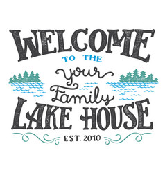 welcome to the lake house sign vector image