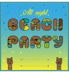 Beach Party All night Funny invitation vector image