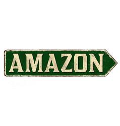 Amazon vintage rusty metal sign vector