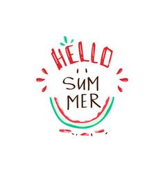 hello summer tropical slogan with watermelon vector image