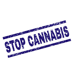 Scratched textured stop cannabis stamp seal vector