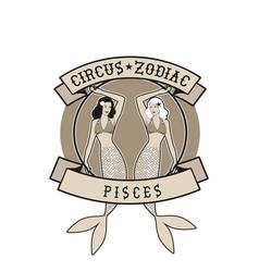 Zodiac circus emblem pisces sign two beautiful vector