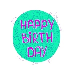 birthday greetings on a colored substrate with vector image