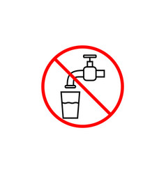 do not drink water line icon prohibition sign vector image