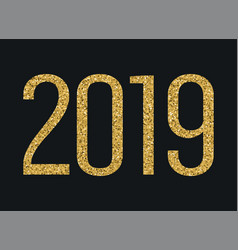 2019 year gold glitter numbers holidays vector image