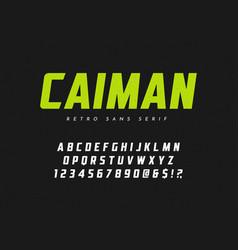 caiman trendy sans serif retro typeface font vector image