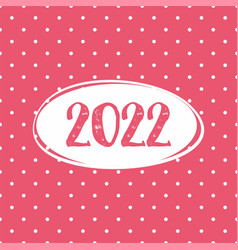 2022 card on pastel pink polka dots background vector image