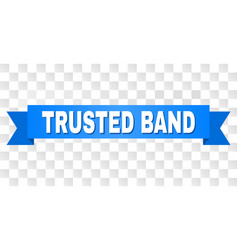 Blue tape with trusted band caption vector