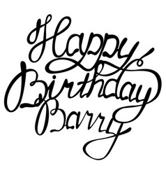 happy birthday barry name lettering vector image