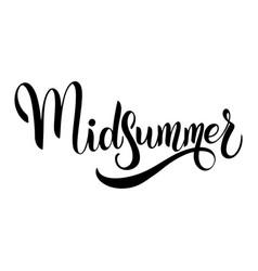 Midsummer hand drawn ettering vector