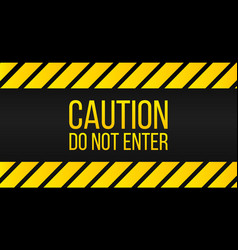 Caution do not enter sign danger label yellow and vector