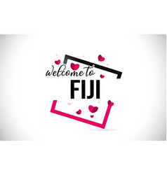 fiji welcome to word text with handwritten font vector image