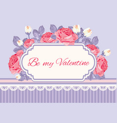 Shabchic background roses with be my valentine vector