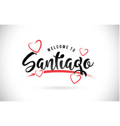 santiago welcome to word text with handwritten vector image