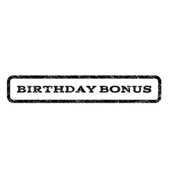 Birthday bonus watermark stamp vector