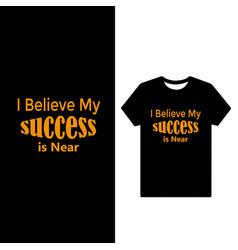 Motivational t shirt design vector