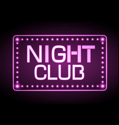 Neon sign nignt club vector
