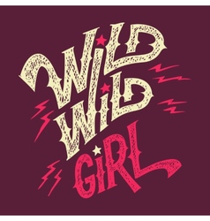 Wild wild girl hand-lettering t-shirt vector image