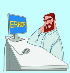 Error on the computer an angry bearded man vector