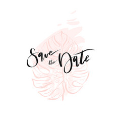 Hand drawn abstract tropical save the date vector