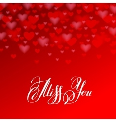 Miss you inscription hand lettering on red heart vector