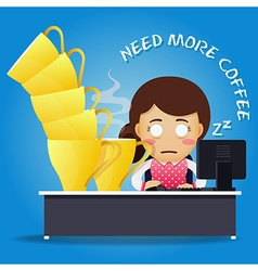 Sleepy woman working at desk and many coffee cups vector