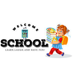 Welcome to school banner cartoon girl going with vector