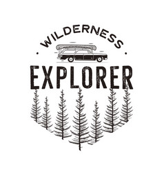 Wilderness explorer logo with camp car and pine vector
