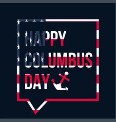 happy columbus day celebration banner vector image