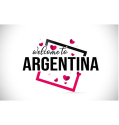 Argentina welcome to word text with handwritten vector