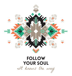 Quote follow your soul ethnic design card vector