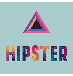 hipster word made of triangles vector image vector image