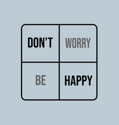 Dont worry be happy inspiration and motivation vector